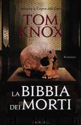 La Bibbia Dei Morti by Tom Knox