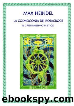 La cosmogonia dei Rosacroce. Il cristianesimo esoterico